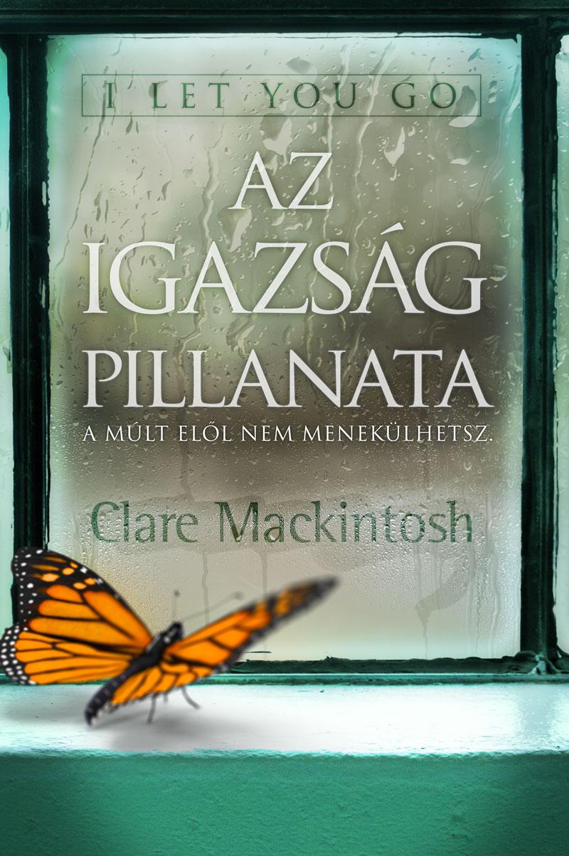 bookcovers - Clare-Mackintosh_Az-igazság-pillanata.jpg